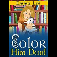 Color Him Dead (English Edition)