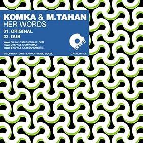 Komka & M.Tahan - Her Words