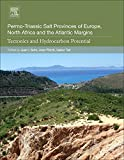 Permo-Triassic Salt Provinces of Europe, North Africa and the Atlantic Margins: Tectonics and Hydrocarbon Potential