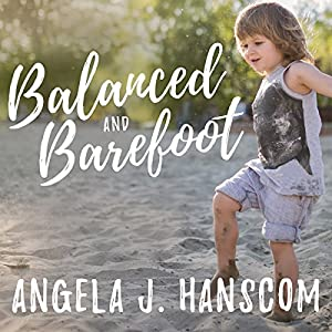 Balanced and Barefoot Audiobook