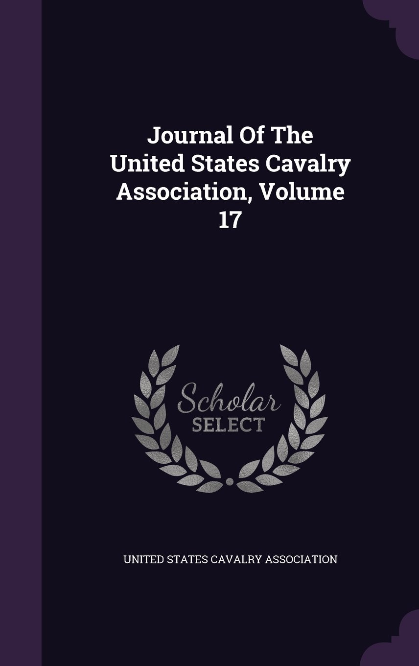 Download Journal Of The United States Cavalry Association, Volume 17 PDF