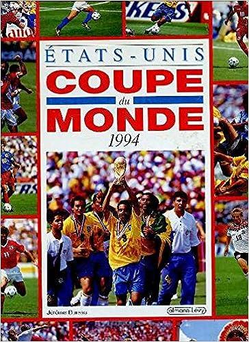 Lire Coupe du monde de football 1994 : Etats-Unis pdf, epub ebook