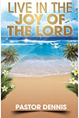 Live in the Joy of the Lord Kindle Edition