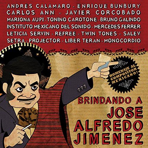 ... Brindando a José Alfredo Jiménez