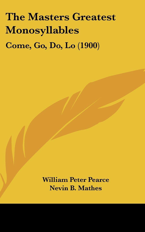 Download The Masters Greatest Monosyllables: Come, Go, Do, Lo (1900) ebook