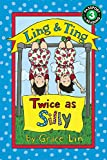 Ling & Ting: Twice as Silly (Passport to Reading)