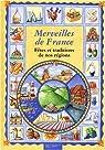Merveilles de France : fêtes, traditions, régions par Bosc