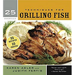 25 Essentials: Techniques for Grilling Fish