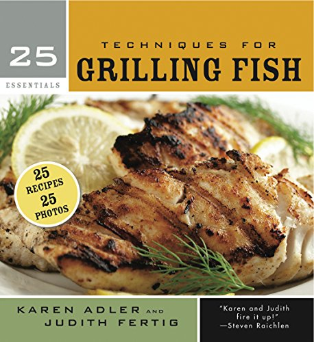 25 Essentials: Techniques for Grilling Fish by Karen Adler, Judith Fertig