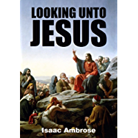 Looking Unto Jesus (1832) (English Edition)