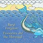 Francesca and the Mermaid | Beryl Kingston