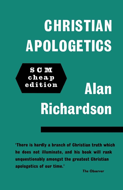 Christian Apologetics: Alan Richardson: 9780334047452: Amazon.com: Books