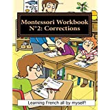 Montessori Workbook N°2: Corrections: Learning French all by Myself!