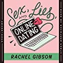 Sex, Lies, and Online Dating: The Writer Friends Series, Book 1 Hörbuch von Rachel Gibson Gesprochen von: Kathleen Early