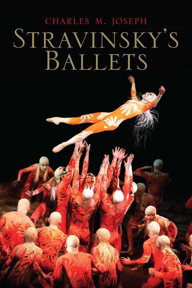 Stravinsky's Ballets (Yale Music Masterworks)