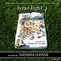 Lyme Light: A Memoir Audiobook by Natalie H.G. London Narrated by Natasha Lyonne
