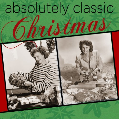 Absolutely Classic Christmas - A Sampling of Your Favorite Christmas Songs with Bing Crosby, Ella Fitzgerald, Nat King Cole, Louis Armstrong, Judy Garland, And More! (Bing Christmas Crosby)