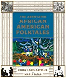 img - for The Annotated African American Folktales (The Annotated Books) book / textbook / text book