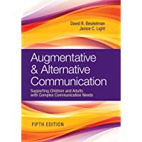 Augmentative & Alternative Communication: Supporting Children and Adults with Complex...