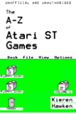 The A-Z of Atari ST Games: Volume 1 (The A-Z of Retro Gaming) (English Edition)