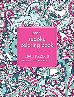 Posh Sudoku Adult Coloring Book 100 Puzzles For Fun Relaxation Andrews McMeel Publishing 9781449481070 Amazon Books