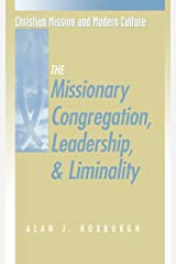 The Missionary Congregation, Leadership, and Liminality (Christian Mission & Modern Culture) Paperback