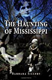 The Haunting of Mississippi, Barbara Sillery, 1589807995
