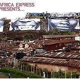 AFRICA EXPRESS PRESENTS: