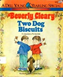 Two Dog Biscuits, Beverly Cleary, 0440491347