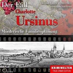 Mörderische Familienplanung: Die Giftmischerin Charlotte Ursinus Hörbuch