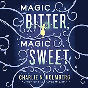 Magic Bitter, Magic Sweet Hörbuch