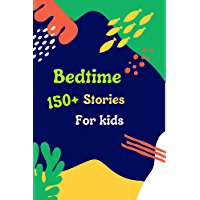 Bedtime Stories For Kids: 150+ Fiction, Adventure, Relaxing Sleep Time & Kids Story Collections, ages 3-12 (Book-42…
