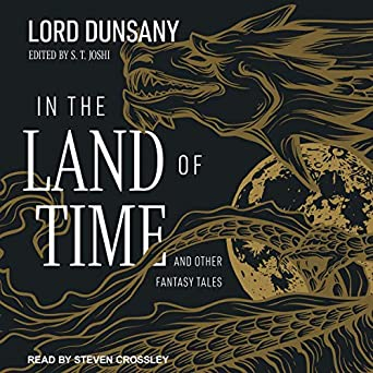 In the Land of Time: And Other Fantasy Tales by Lord Dunsany