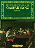 The Complete Works of Gaspar Sanz - Volumes 1 & 2 (Classical Guitar)