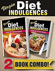 Virgin Diet Freezer Recipes and Virgin Diet Italian Recipes: 2 Book Combo (Virgin Diet Indulgences) (English Edition)