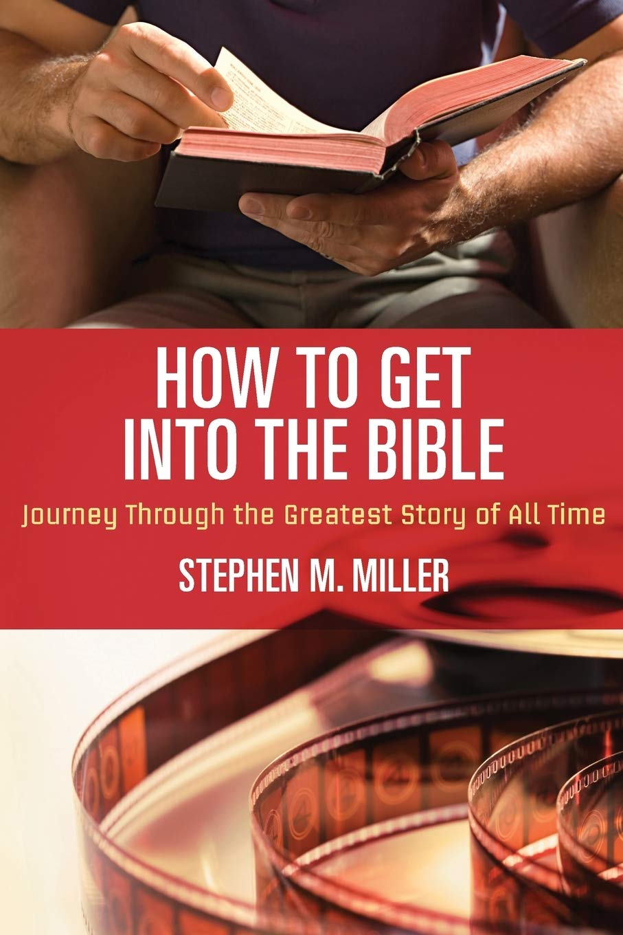 How To Get Into The Bible Miller Stephen M 9781418549169 Amazon Com Books
