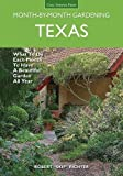 Texas Month-by-Month Gardening: What to Do Each Month to Have A Beautiful Garden All Year