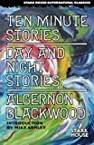 Ten Minute Stories / Day and Night Stories, Algernon Blackwood, 1933586621