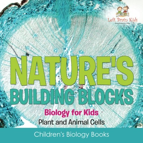 Nature's Building Blocks - Biology for Kids (Plant
