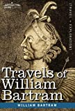Travels of William Bartram, William Bartram, 1616402695