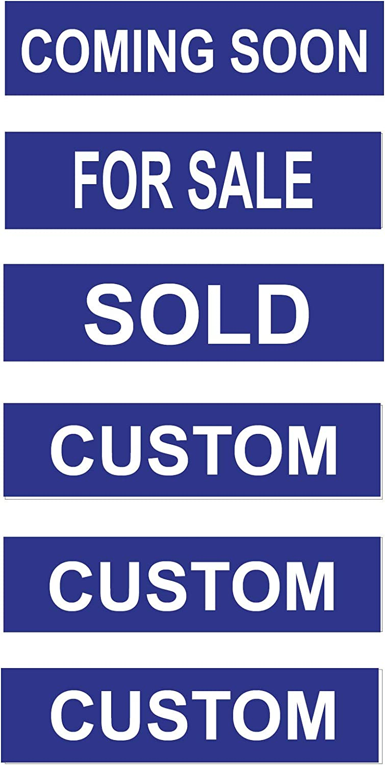 6 Pack Plastic Riders with 3 Standard Real Estate Phrases /& 3 Custom Signs for Sale /& Sold with 3 Custom Signs 6 x 24 Inches Red Background White Text Coming Soon