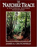 The Natchez Trace, James A. Crutchfield, 0934395039
