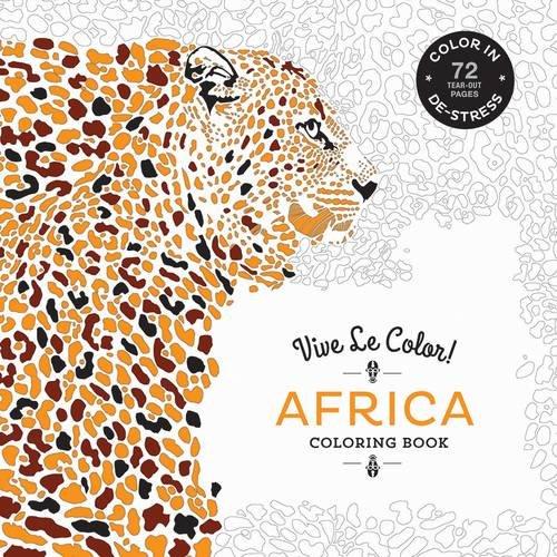 Vive Le Color! Africa (Adult Coloring Book): Color In; De-stress (72 Tear-out Pages)