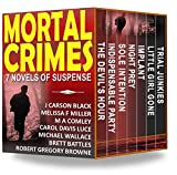 Mortal Crimes: 7 Novels of Suspense (The Mortal Crimes Collection Book 1) (English Edition)