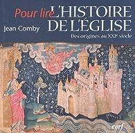 L'Histoire de l'Eglise : Des origines au XXIe siècle par Jean Comby