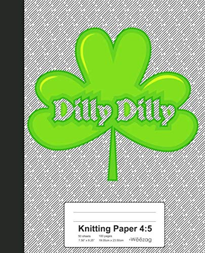 Knitting Paper 4:5: Dilly Dilly Shamrock St Patricks Day Book (Weezag Knitting Paper 4:5 Notebook)]()