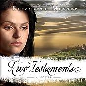 Two Testaments: Secrets of the Cross Trilogy, Book 2   Elizabeth Musser