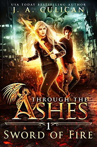 Sword of Fire (Through the Ashes Book 1) by [Culican, J.A.]