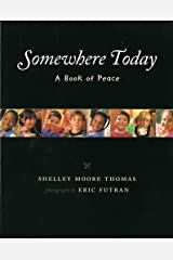 Somewhere Today: A Book of Peace (Albert Whitman Prairie Books (Paperback)) Paperback