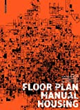 Floor Plan Manual : Housing, Schneider, Friederike and Heckmann, Oliver, 3034607083